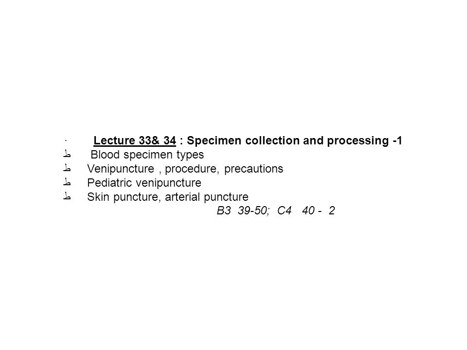 · Lecture 33& 34 : Specimen collection and processing -1