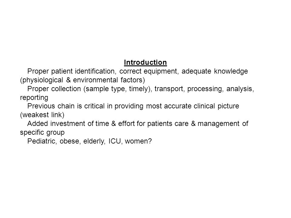 Introduction Proper patient identification, correct equipment, adequate knowledge (physiological & environmental factors)