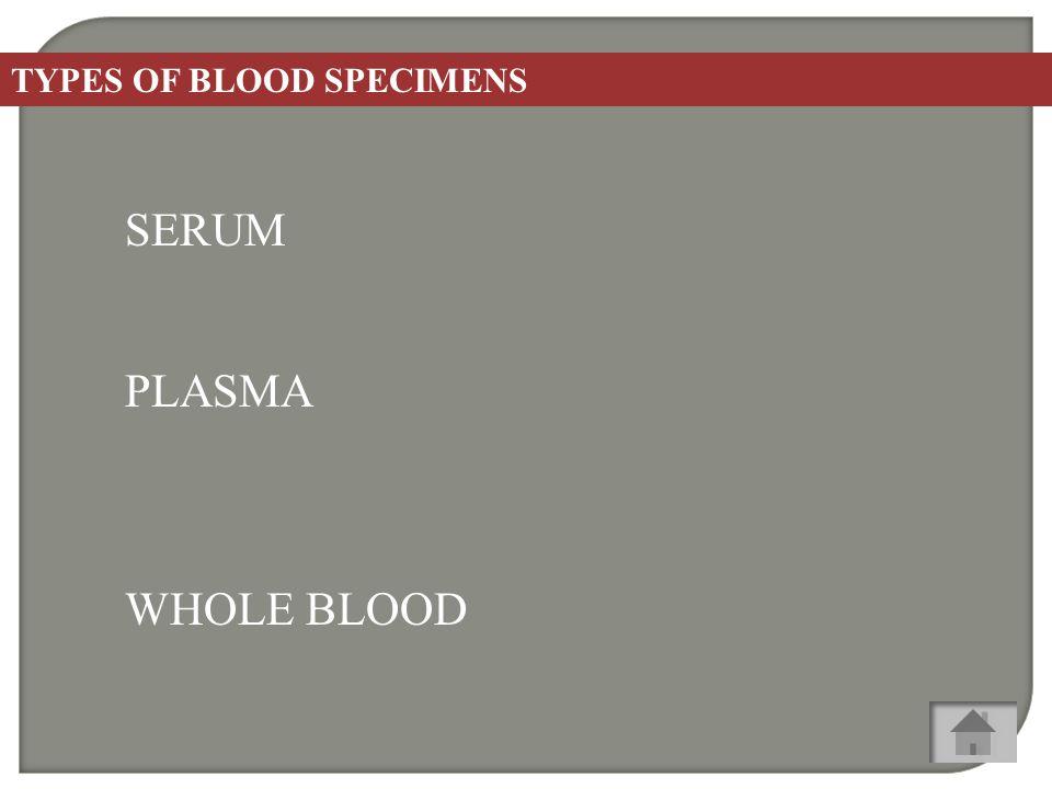 TYPES OF BLOOD SPECIMENS