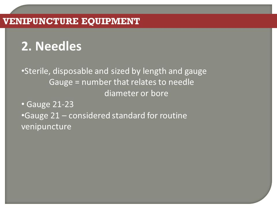 2. Needles VENIPUNCTURE EQUIPMENT