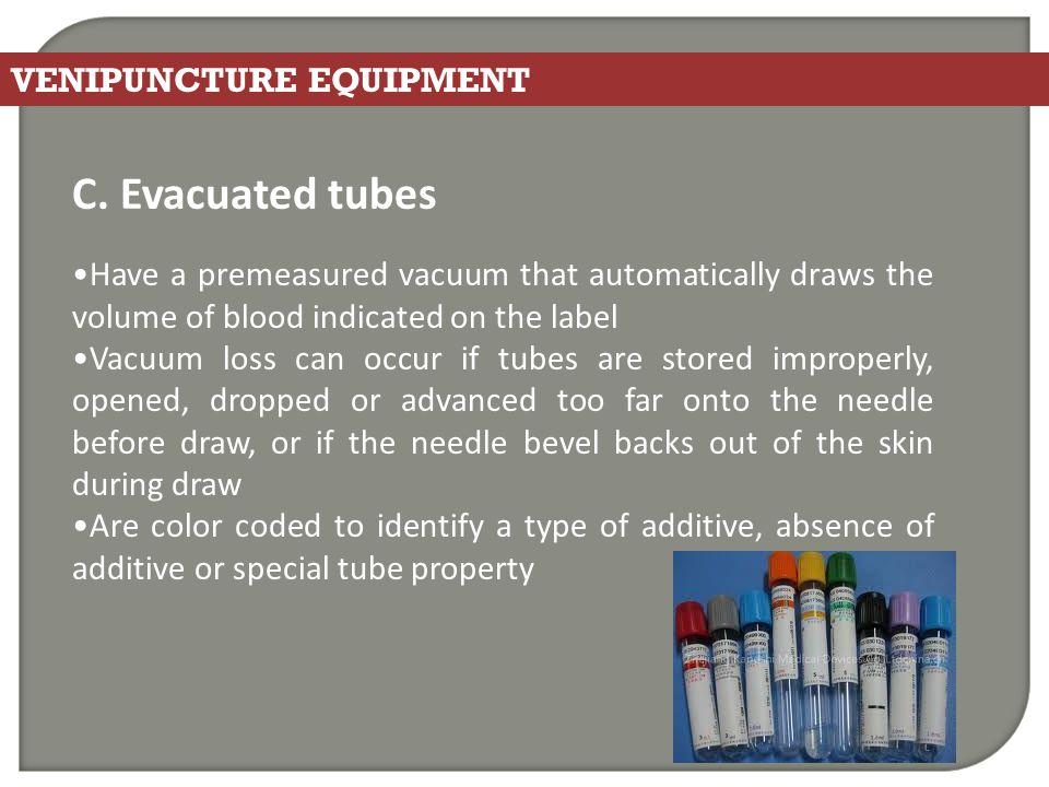 C. Evacuated tubes VENIPUNCTURE EQUIPMENT