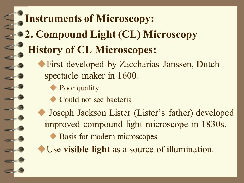 Instruments of Microscopy: 2. Compound Light (CL) Microscopy