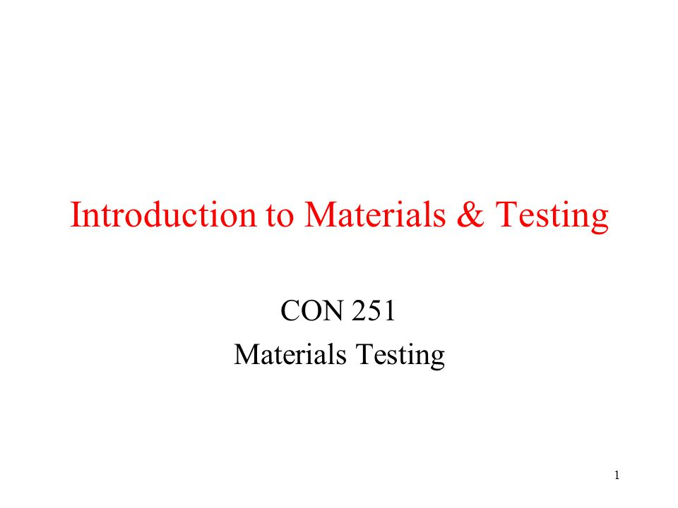 Introduction to Materials & Testing