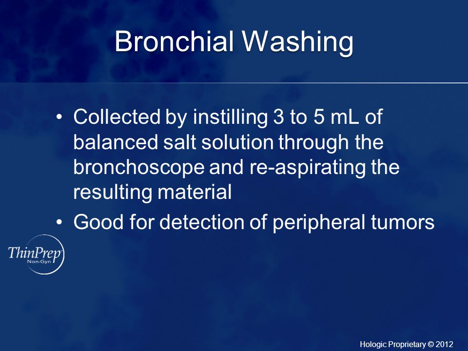 Bronchial Washing Collected by instilling 3 to 5 mL of balanced salt solution through the bronchoscope and re-aspirating the resulting material.