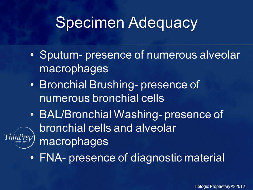 Specimen Adequacy Sputum- presence of numerous alveolar macrophages