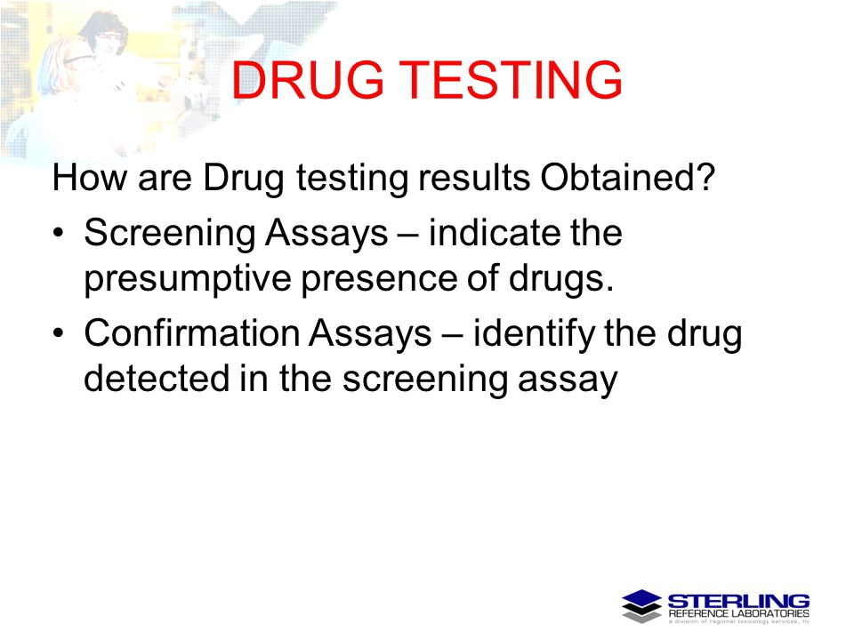 DRUG TESTING How are Drug testing results Obtained