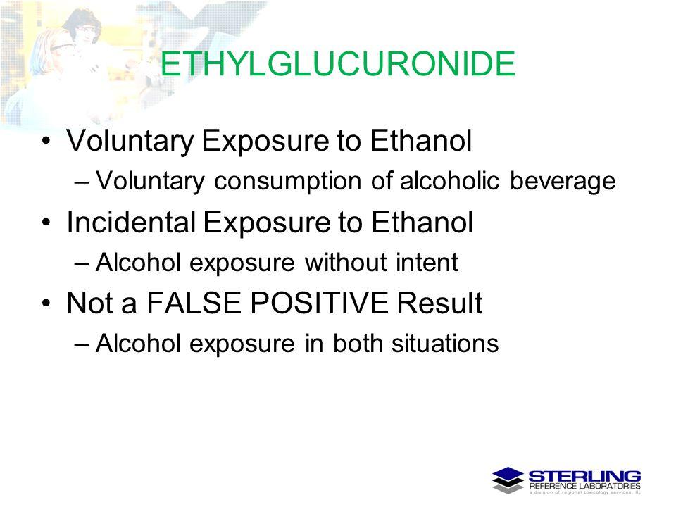 ETHYLGLUCURONIDE Voluntary Exposure to Ethanol