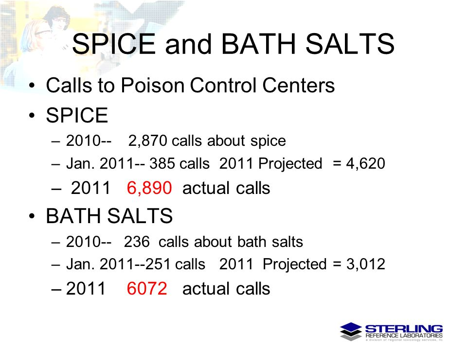 SPICE and BATH SALTS Calls to Poison Control Centers SPICE BATH SALTS