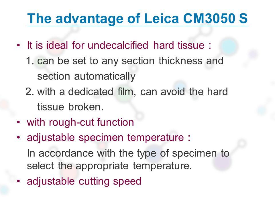 The advantage of Leica CM3050 S