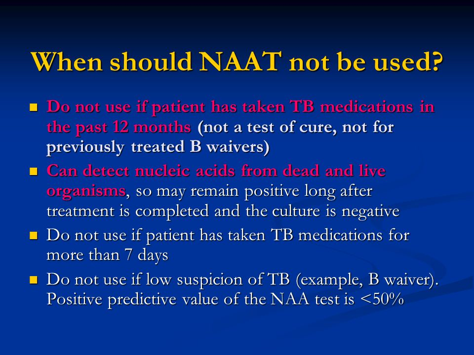 When should NAAT not be used