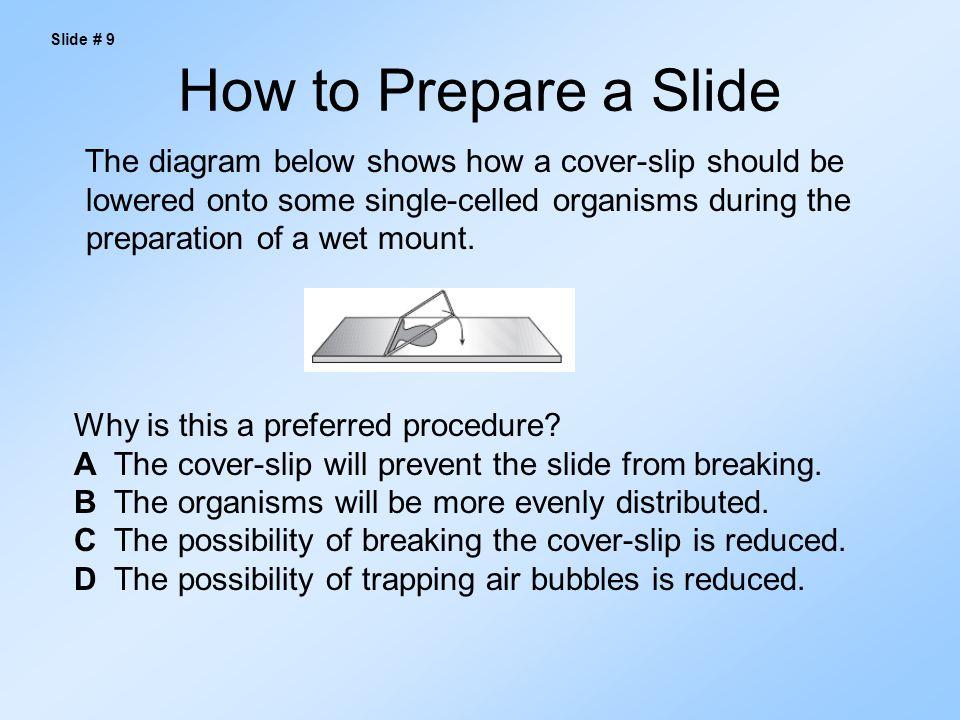 Slide # 9 How to Prepare a Slide.