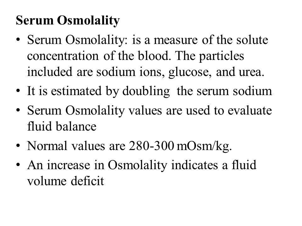 Serum Osmolality Serum Osmolality: is a measure of the solute concentration of the blood. The particles included are sodium ions, glucose, and urea.