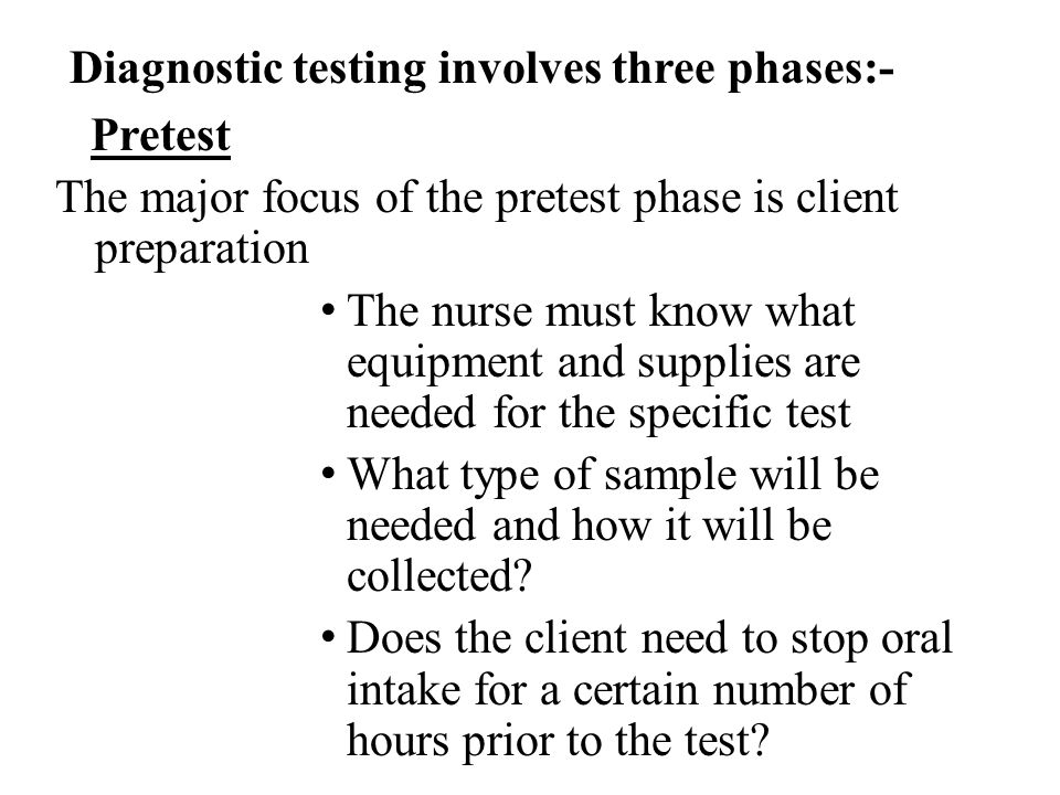 Diagnostic testing involves three phases:-