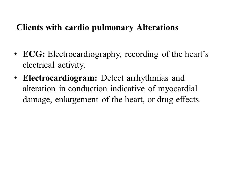 Clients with cardio pulmonary Alterations