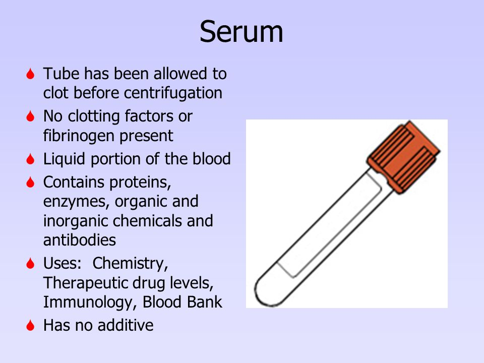 Serum Tube has been allowed to clot before centrifugation