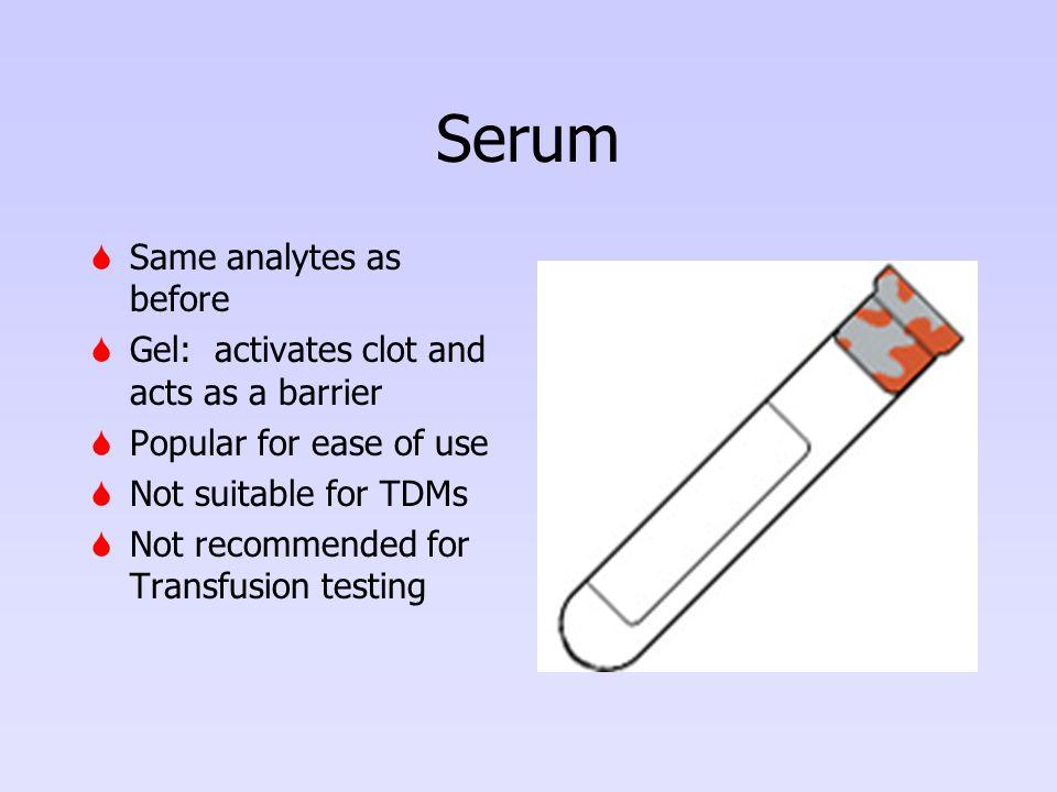 Serum Same analytes as before