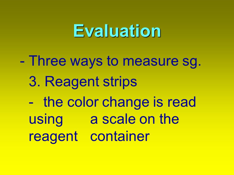 Evaluation - Three ways to measure sg. 3. Reagent strips