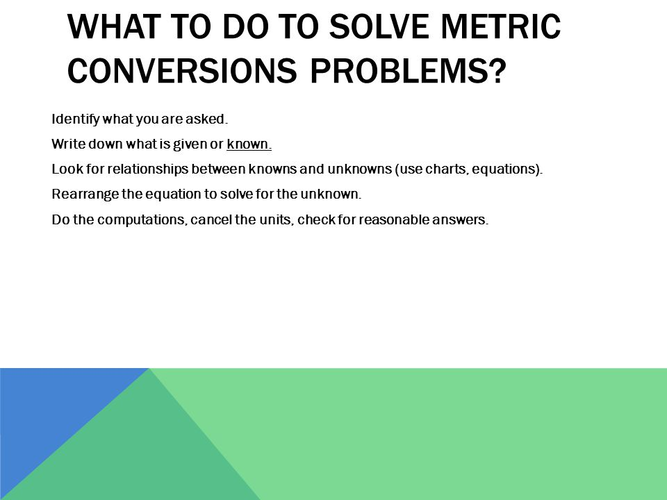 What to do to solve metric conversions problems