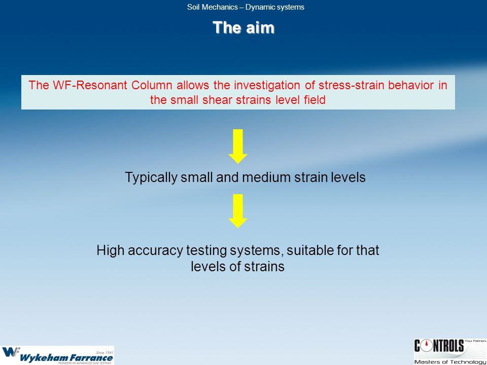 The aim Typically small and medium strain levels