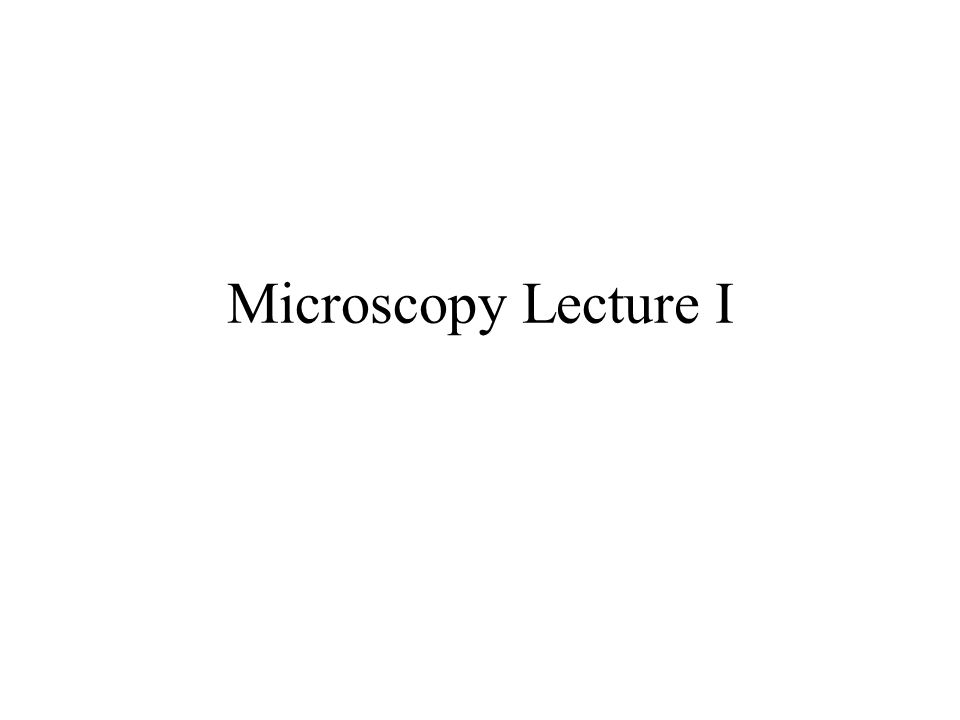 Microscopy Lecture I