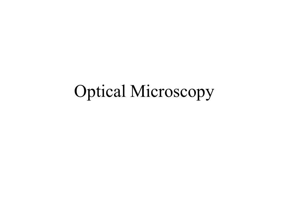 Optical Microscopy