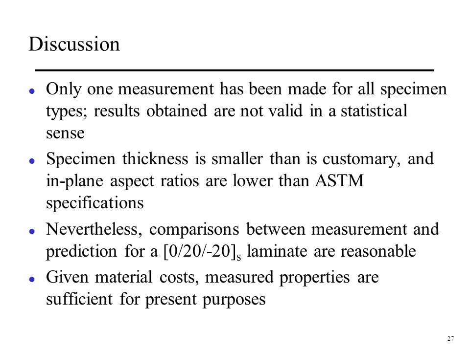 Discussion Only one measurement has been made for all specimen types; results obtained are not valid in a statistical sense.