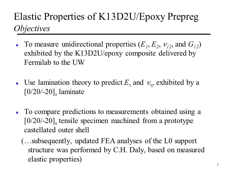 Elastic Properties of K13D2U/Epoxy Prepreg Objectives