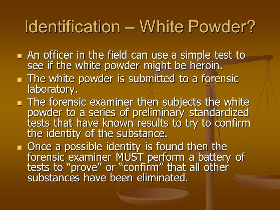 Identification – White Powder
