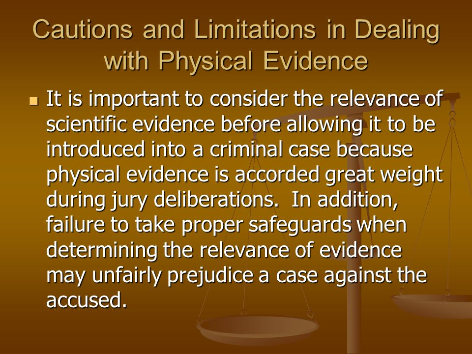 Cautions and Limitations in Dealing with Physical Evidence