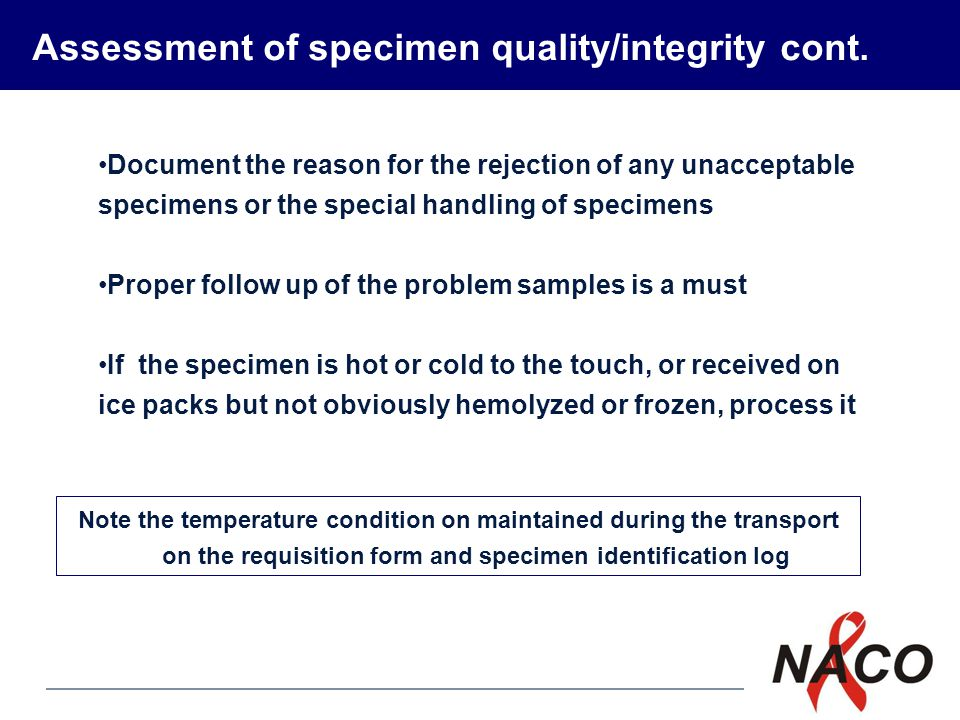 Assessment of specimen quality/integrity cont.