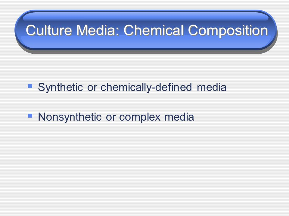 Culture Media: Chemical Composition