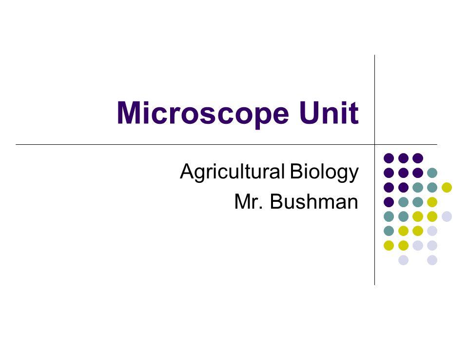 Agricultural Biology Mr. Bushman