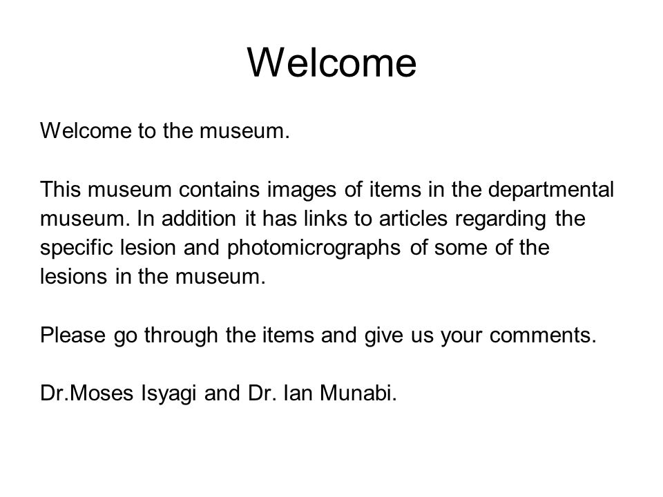 Welcome Welcome to the museum.