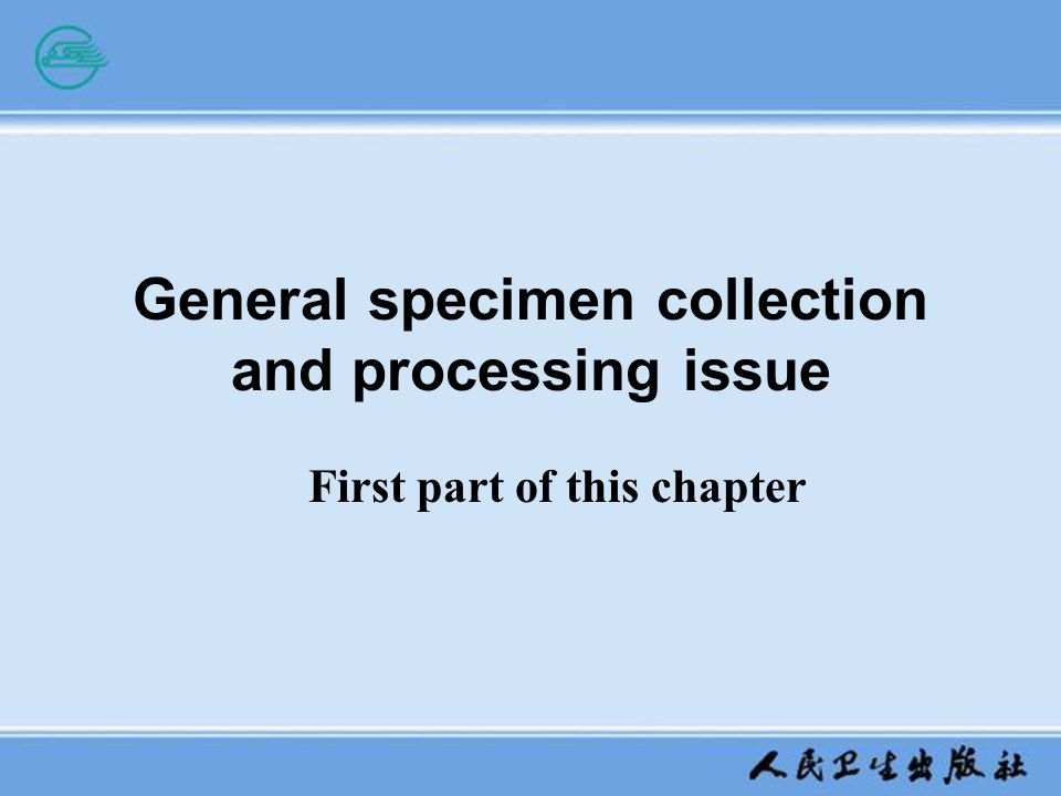 General specimen collection and processing issue