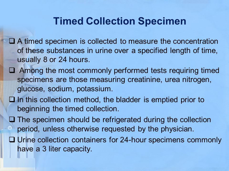 Timed Collection Specimen