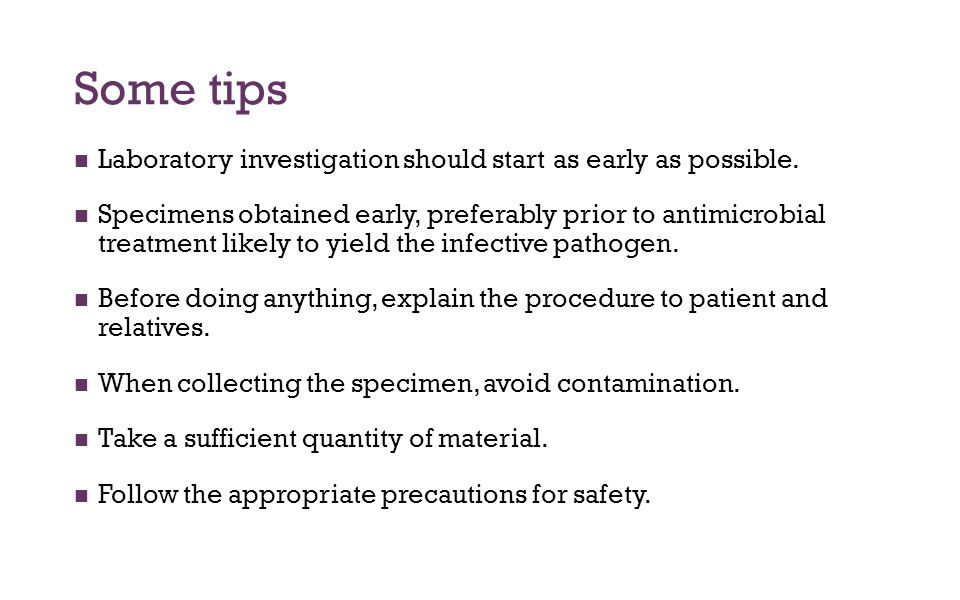 Some tips Laboratory investigation should start as early as possible.