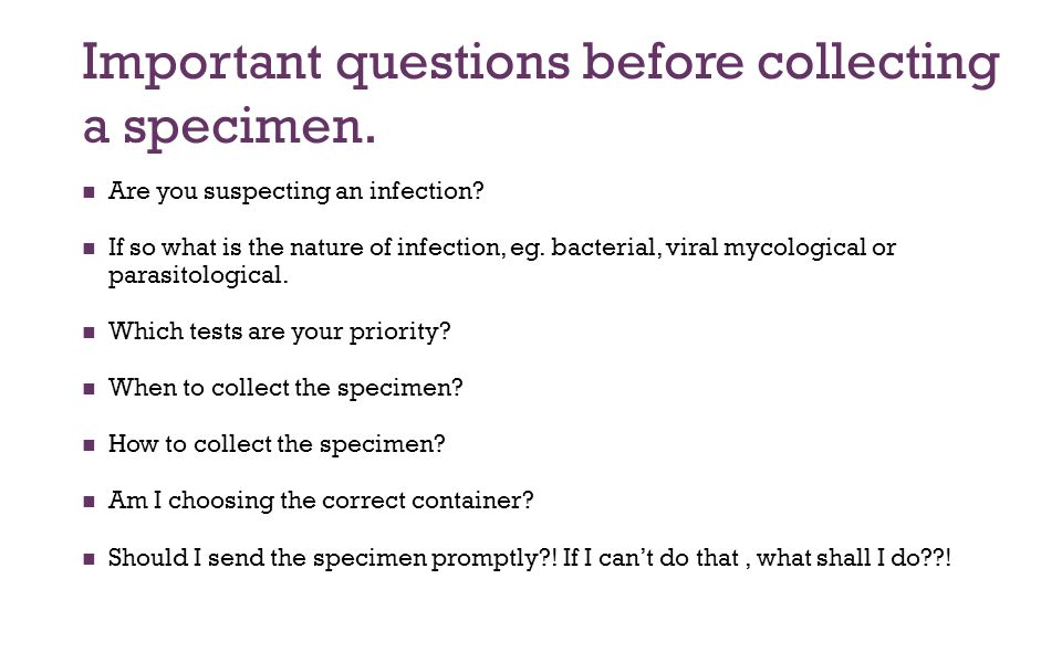 Important questions before collecting a specimen.