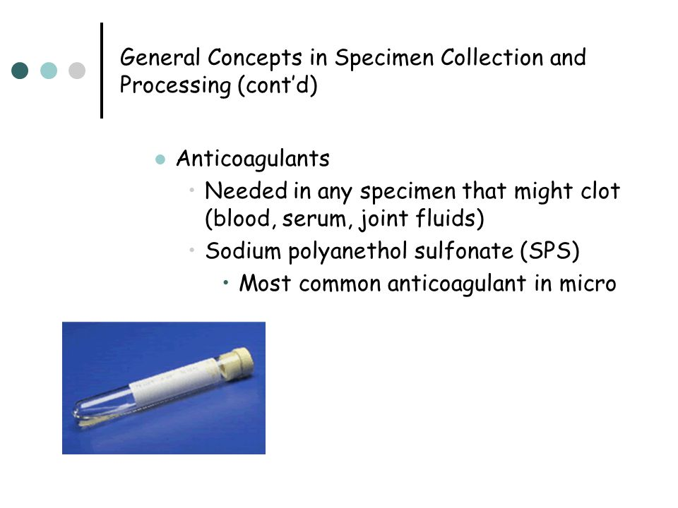 General Concepts in Specimen Collection and Processing (cont'd)
