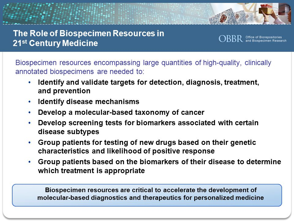 The Role of Biospecimen Resources in 21st Century Medicine