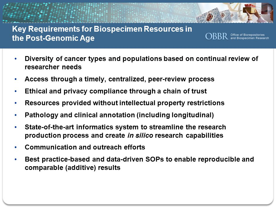 Key Requirements for Biospecimen Resources in the Post-Genomic Age
