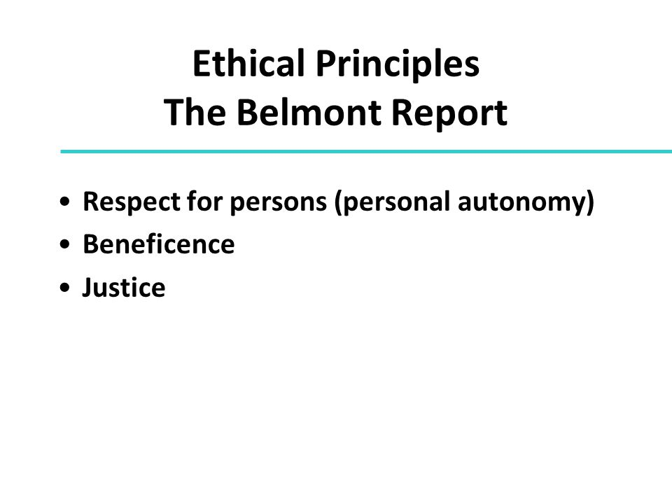 Ethical Principles The Belmont Report