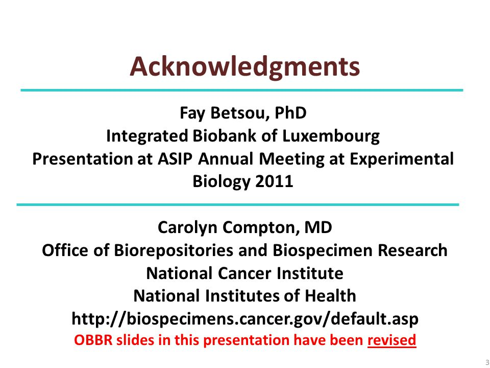 Acknowledgments Fay Betsou, PhD Integrated Biobank of Luxembourg