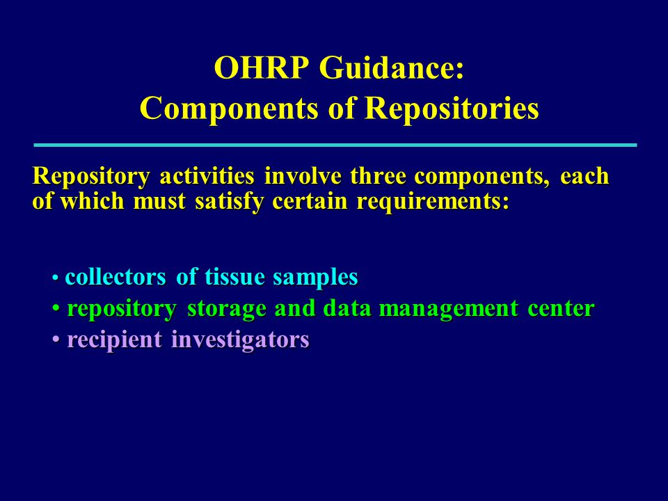 OHRP Guidance: Components of Repositories