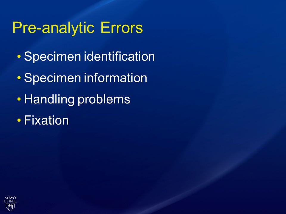 Pre-analytic Errors Specimen identification Specimen information