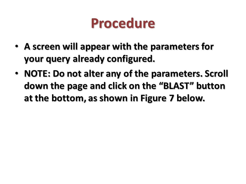 Procedure A screen will appear with the parameters for your query already configured.