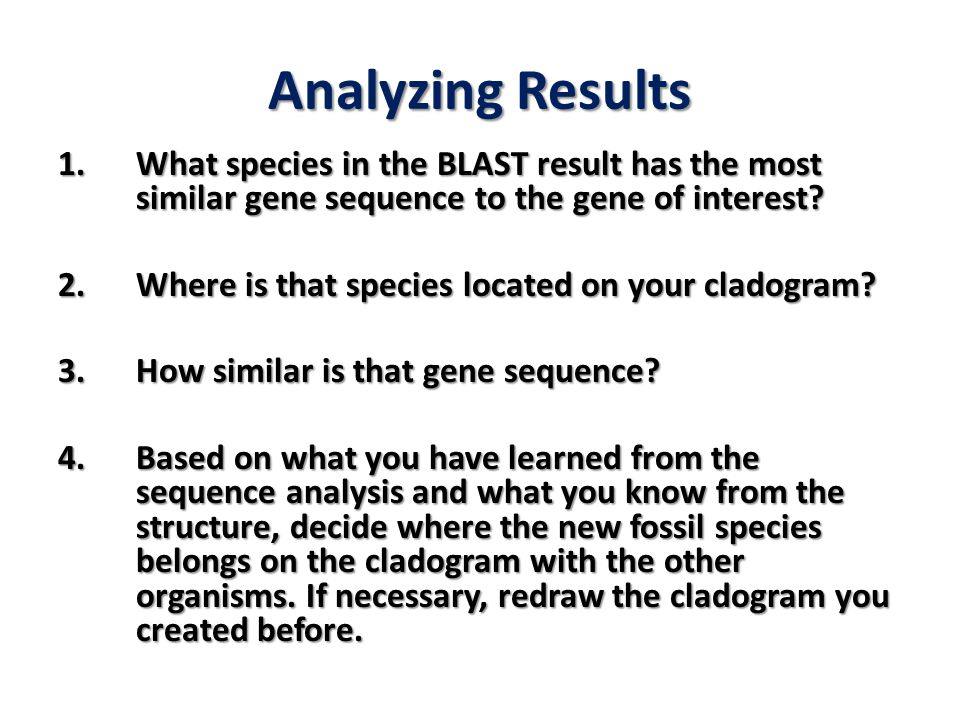 Analyzing Results What species in the BLAST result has the most similar gene sequence to the gene of interest