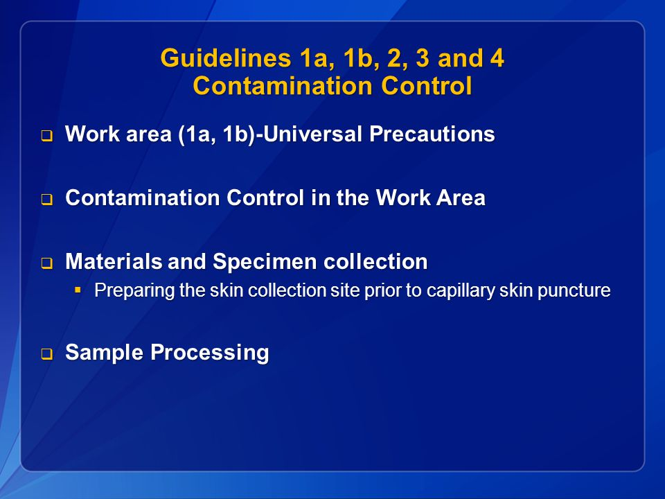 Guidelines 1a, 1b, 2, 3 and 4 Contamination Control