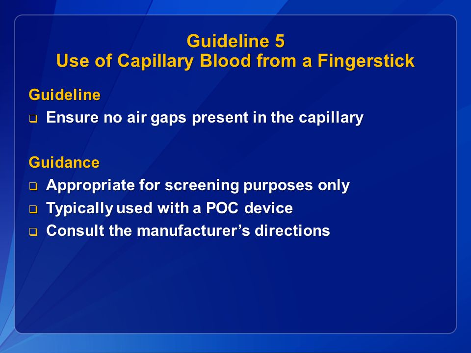 Guideline 5 Use of Capillary Blood from a Fingerstick
