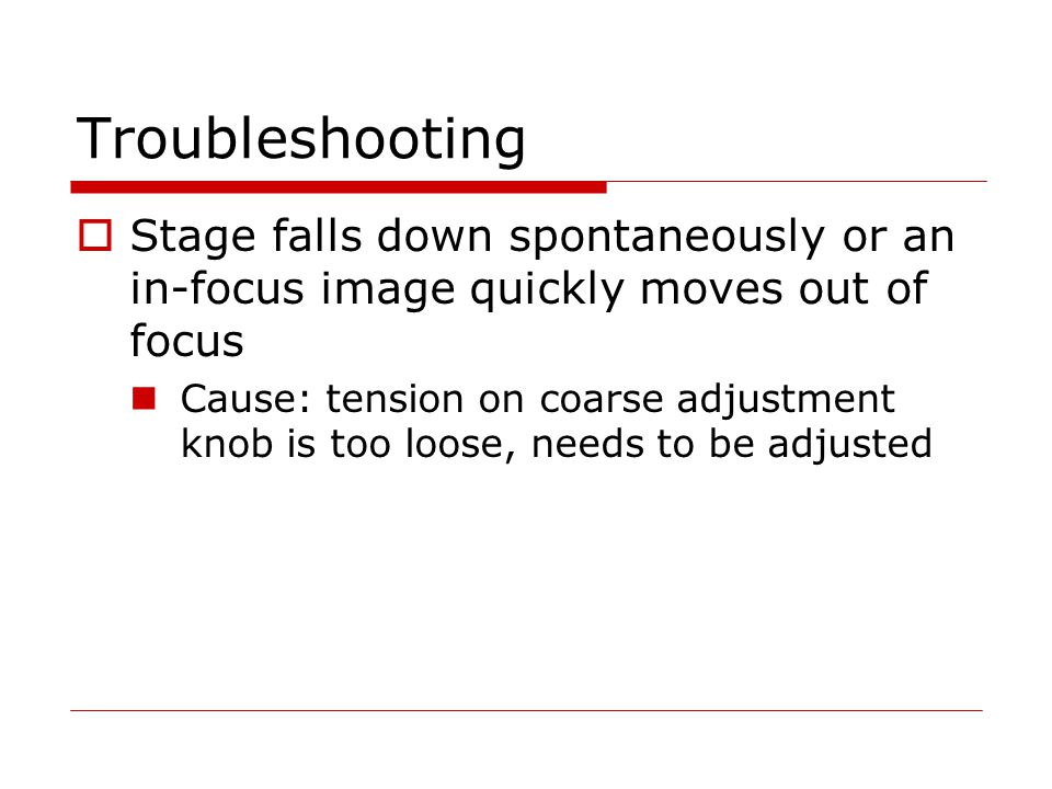Troubleshooting Stage falls down spontaneously or an in-focus image quickly moves out of focus.