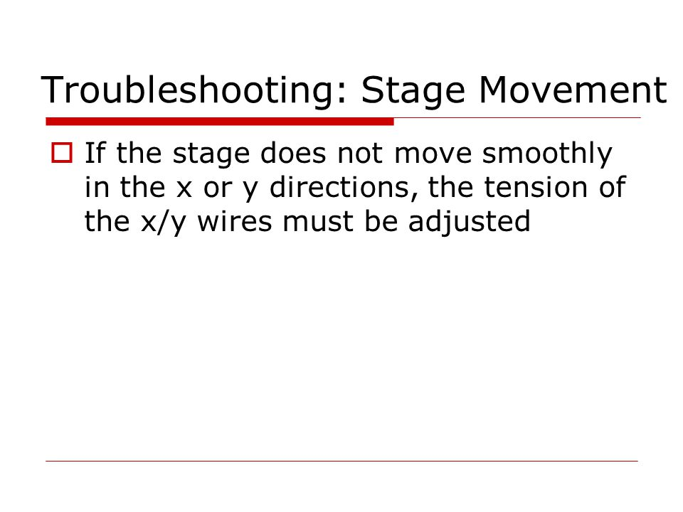 Troubleshooting: Stage Movement